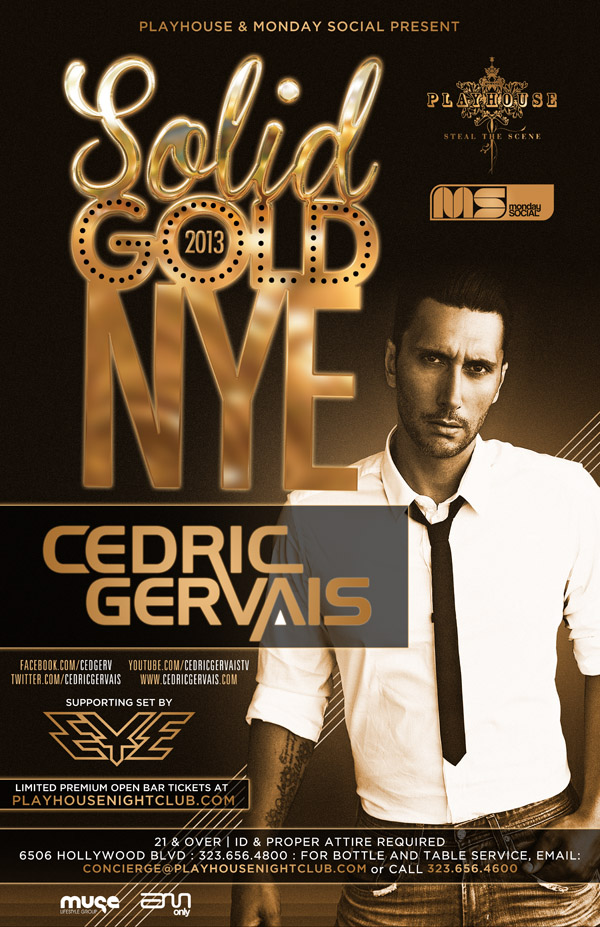 Cedric Gervais at Playhouse Solid Gold NYE 2013 12-31-12 w/DJ Eye Tickets