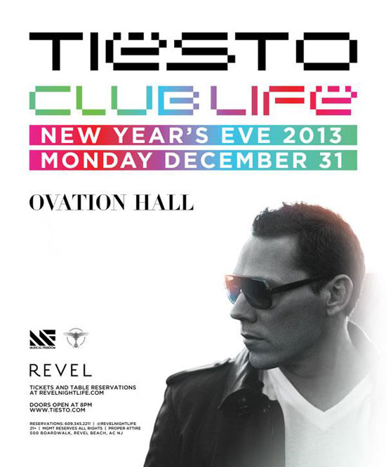 Tiesto NYE 2013 Club Life Tour at Revel in Atlantic City 12-31-12 Tickets